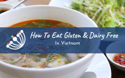 How To Eat Gluten & Dairy Free In Vietnam