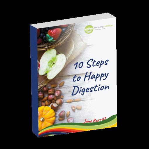 10 Steps To Happy Digestion - Nurturing Nutrition