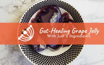 Gut-Healing Grape Jelly